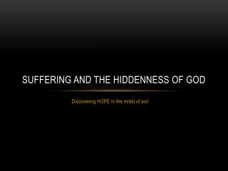 Suffering and the hiddenness of God