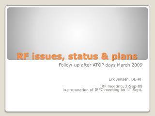 RF issues, status & plans