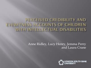 Perceived credibility and eyewitness accounts of children with intellectual disabilities