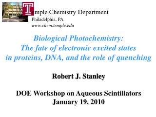 Biological Photochemistry:  The fate of electronic excited states  in proteins, DNA, and the role of quenching  Robert J