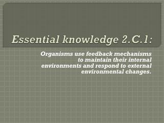 Essential knowledge 2.C.1 :