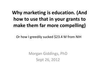 Why marketing is education. (And how to use that in your grants to make them far more compelling)