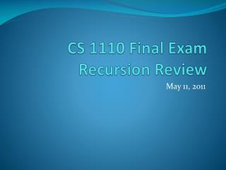 CS 1110 Final Exam Recursion Review