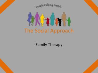 The Social Approach