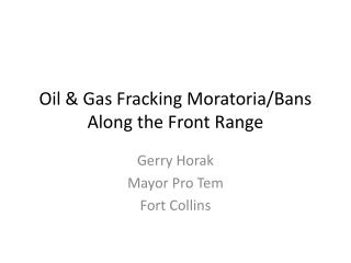 Oil & Gas  Fracking Moratoria/Bans  Along the Front Range