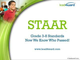 STAAR Grade  3-8 Standards Now We Know Who Passed! lead4ward