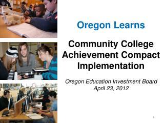 Oregon Learns Community College Achievement Compact Implementation
