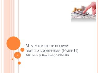 Minimum cost flows:  basic algorithms (Part II)
