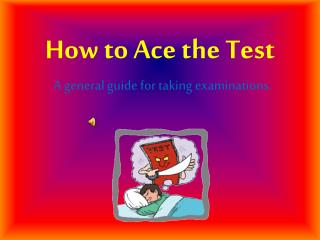 How to Ace the Test