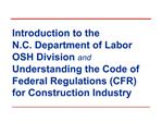 Introduction to the  N.C. Department of Labor  OSH Division and Understanding the Code of Federal Regulations CFR for Co