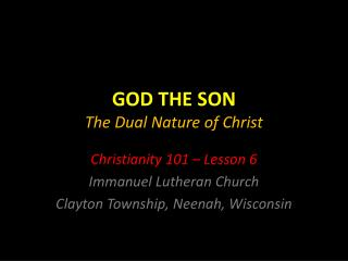GOD THE SON The Dual Nature of Christ