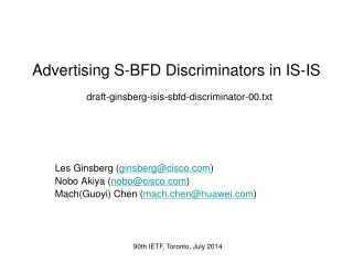 Advertising S-BFD Discriminators in IS-IS  draft-ginsberg-isis-sbfd-discriminator-00.txt
