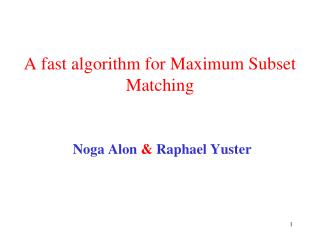 A fast algorithm for Maximum Subset Matching