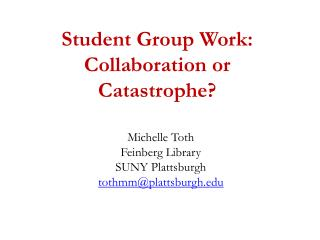 Student Group Work: Collaboration or Catastrophe?