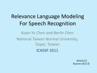 Relevance Language Modeling For Speech Recognition