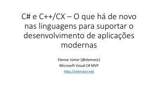 Elemar Júnior (@ elemarjr ) Microsoft Visual C# MVP elemarjr