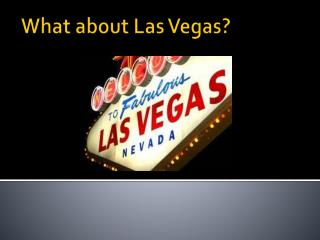 What about Las Vegas?