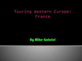 Touring Western Europe: France