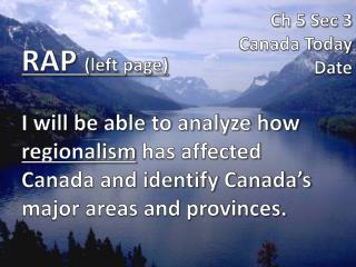 Ch 5 Sec 3 Canada Today Date