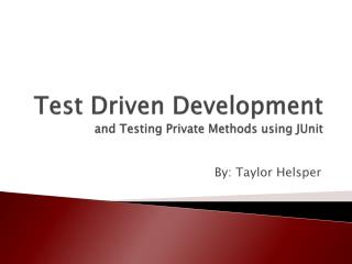 Test Driven Development and Testing Private Methods using JUnit