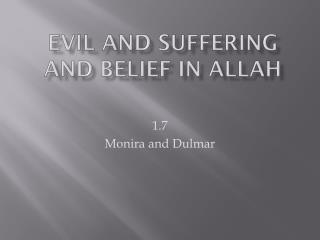 E vil and suffering and belief in Allah