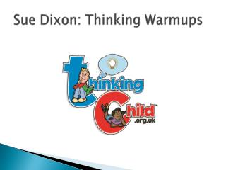Sue Dixon: Thinking  Warmups