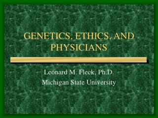 GENETICS, ETHICS, AND PHYSICIANS