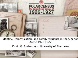 Identity, Domestication, and Family Structure in the Siberian Arctic  1926-1927