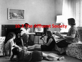 16.2 The Affluent Society