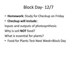 Block Day- 12/7