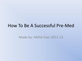How To Be A Successful Pre-Med