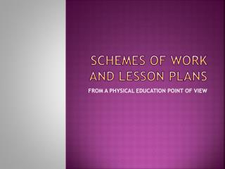 SCHEMES OF WORK AND LESSON PLANS