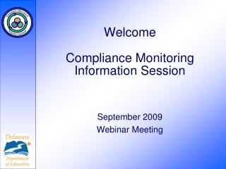 Welcome  Compliance Monitoring Information Session
