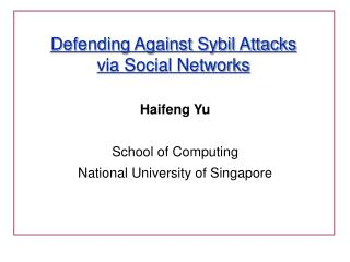 Defending Against Sybil Attacks  via Social Networks