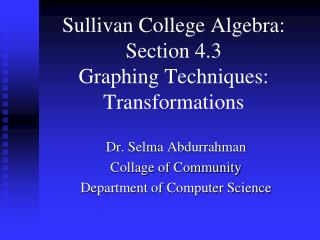 Dr. Selma Abdurrahman Collage of Community Department of Computer Science
