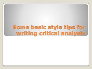 Some basic style tips for writing critical analysis