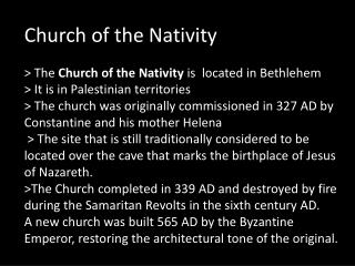 The Church of the Nativity is always busy. It is under the Palestinian Authority's control.