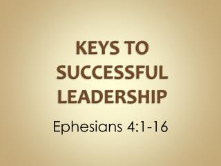 KEYS TO SUCCESSFUL LEADERSHIP