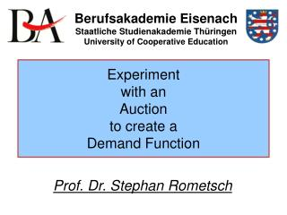 Experiment  with  an  Auction to create  a  Demand  Function