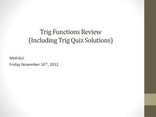 Trig Functions Review (Including Trig Quiz Solutions)