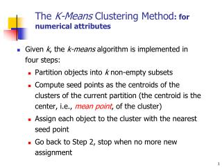 The  K-Means  Clustering Method : for numerical attributes
