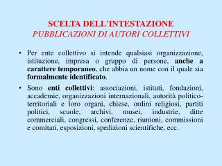 SCELTA DELLINTESTAZIONE PUBBLICAZIONI DI AUTORI COLLETTIVI