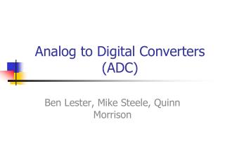 Analog to Digital Converters (ADC)