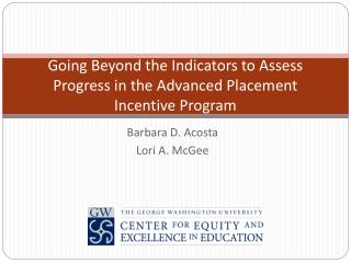 Going Beyond the Indicators to Assess Progress in the Advanced Placement Incentive Program
