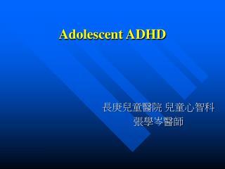 Adolescent ADHD