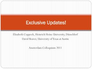 Exclusive Updates!