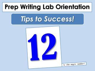 Prep Writing Lab Orientation