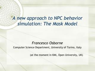 A  new approach to NPC behavior simulation:  The Mask  Model