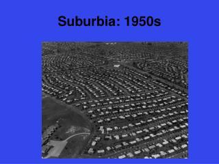 Suburbia: 1950s