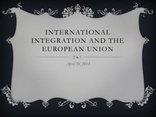 International Integration and the European Union